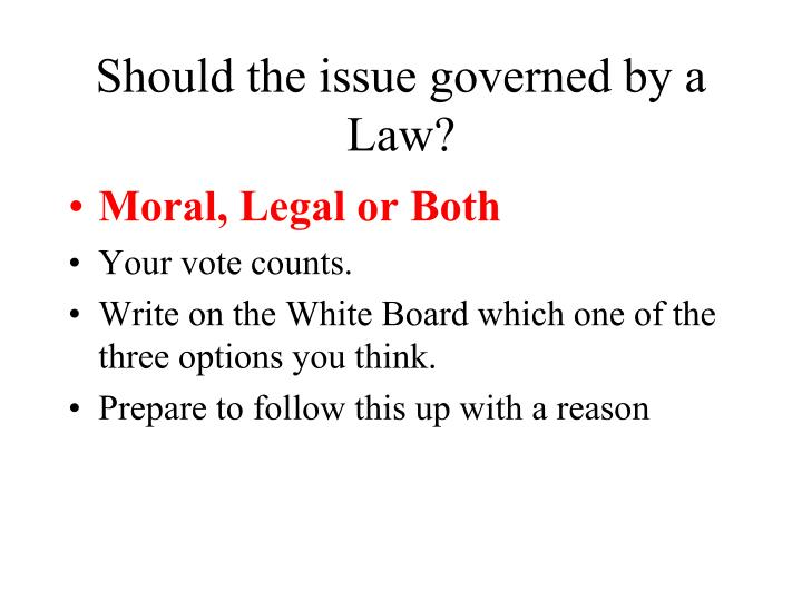 Should the issue governed by a Law?