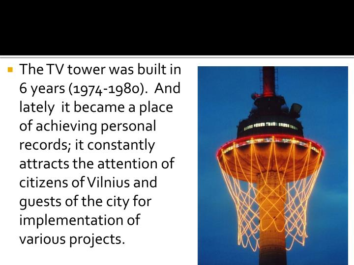 The TV tower was built in 6 years (1974-1980).  And l