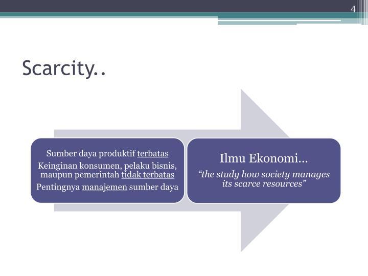 Scarcity..