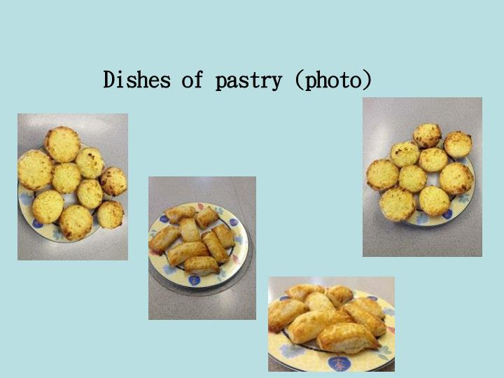 Dishes of pastry (photo)