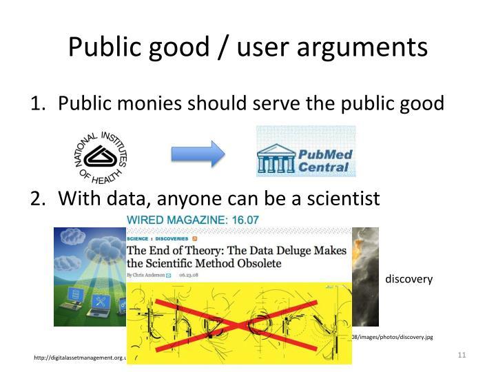 Public good / user arguments