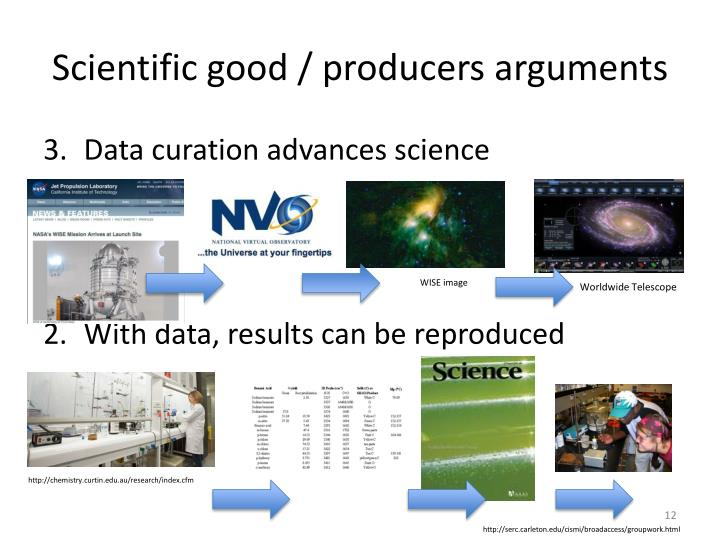 Scientific good / producers arguments
