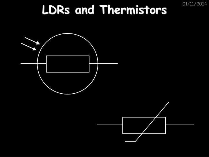 LDRs and Thermistors