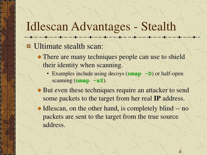 Idlescan Advantages - Stealth