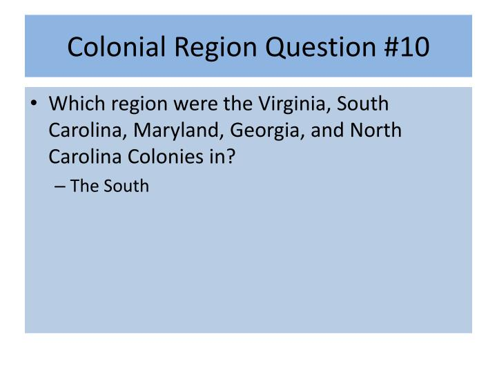 Colonial Region Question #10