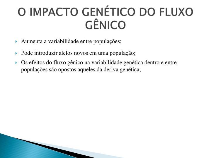 O IMPACTO GENÉTICO DO FLUXO GÊNICO