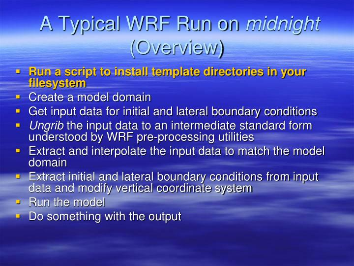 A Typical WRF Run on