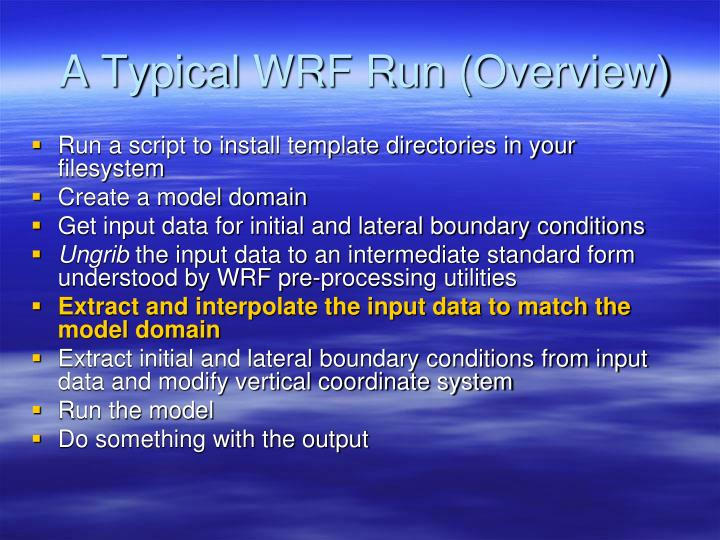 A Typical WRF Run (Overview)