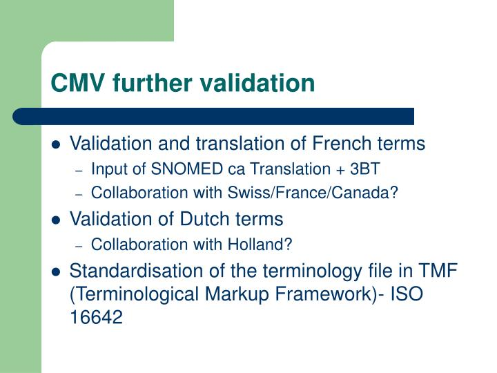 CMV further validation
