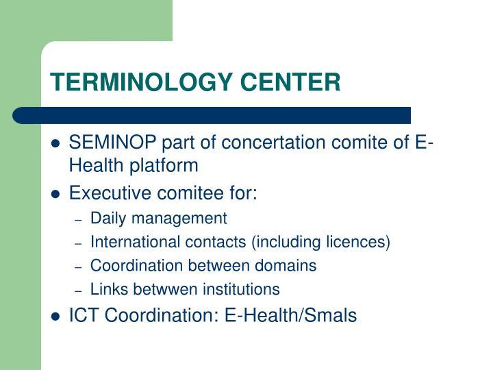 TERMINOLOGY CENTER