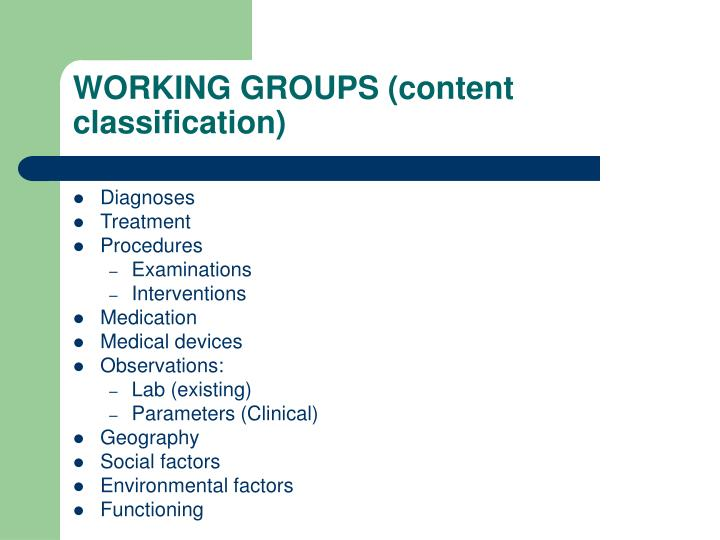 WORKING GROUPS (content classification)