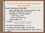 7 2 performance of baseband binary systems polar signaling3