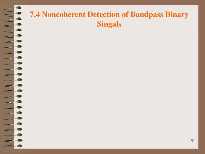 7.4 Noncoherent Detection of Bandpass Binary Singals