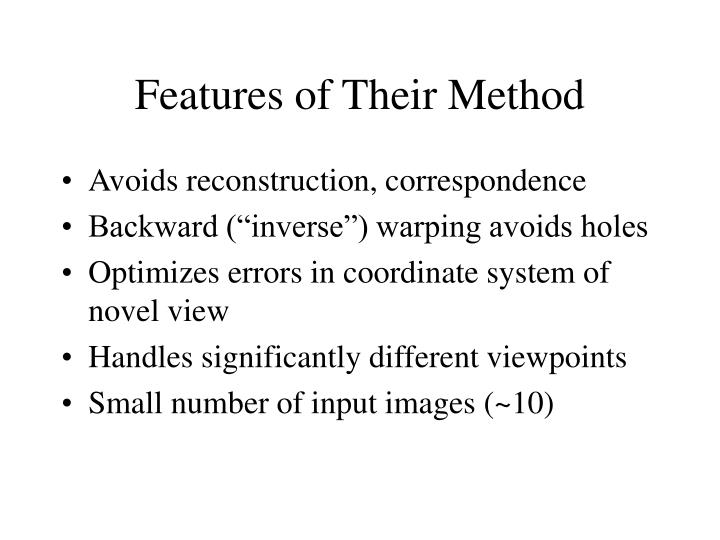 Features of Their Method