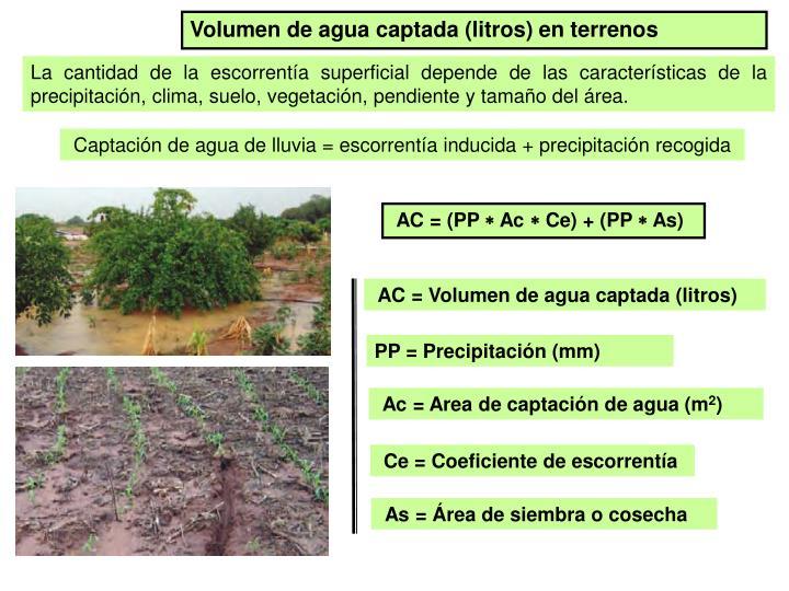 Volumen de agua captada (litros) en terrenos