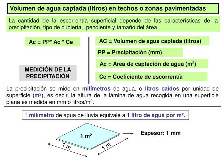 Volumen de agua captada (litros) en techos o zonas pavimentadas