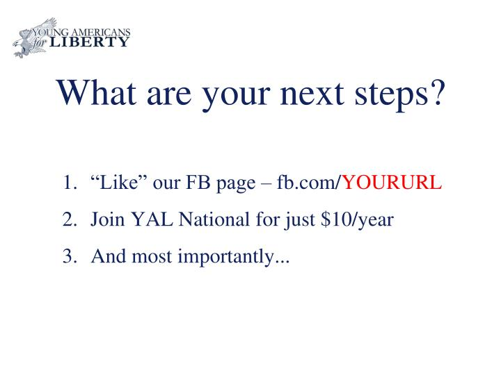 What are your next steps?