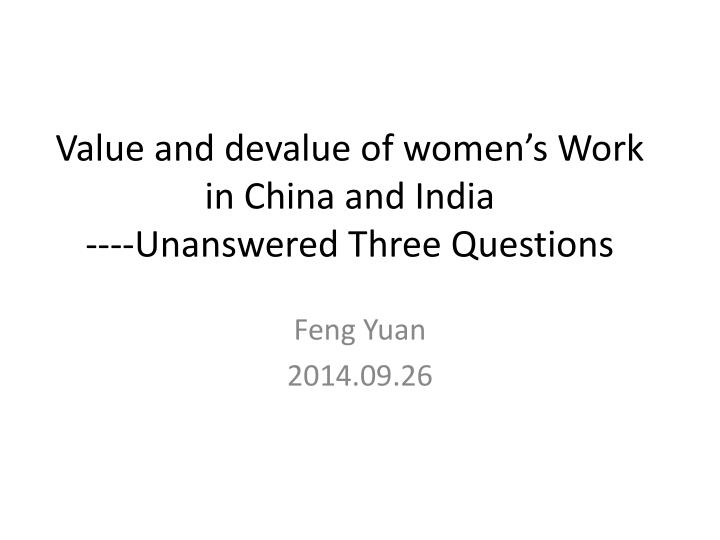 Value and devalue of women s work in china and india unanswered three questions