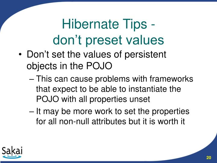 Don't set the values of persistent objects in the POJO