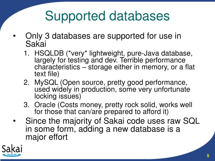 Only 3 databases are supported for use in Sakai