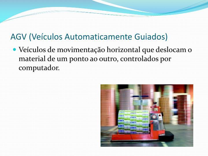 AGV (Veículos Automaticamente Guiados)