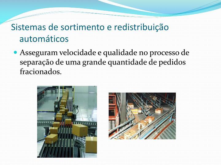 Sistemas de sortimento e redistribuição automáticos