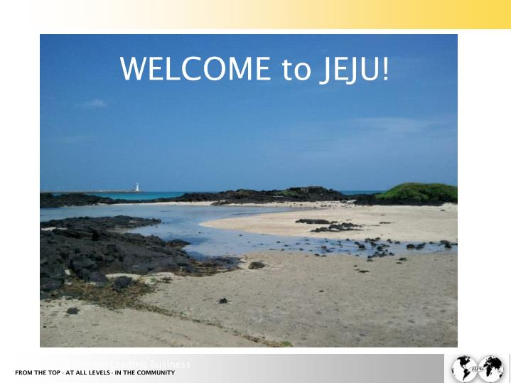WELCOME to JEJU!
