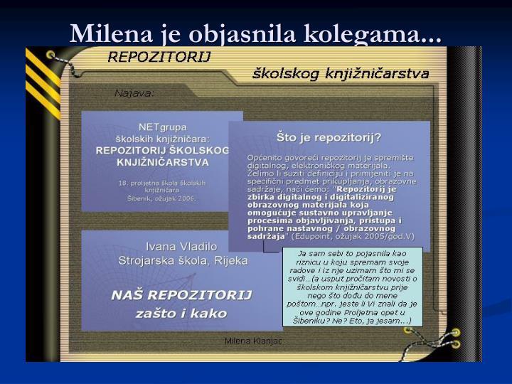 Milena je objasnila kolegama...