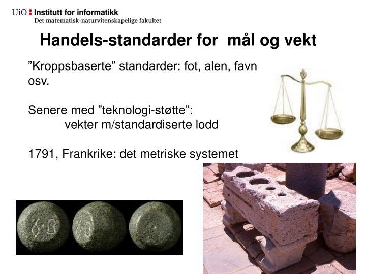Handels-standarder for  mål og vekt