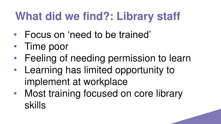 What did we find?: Library staff