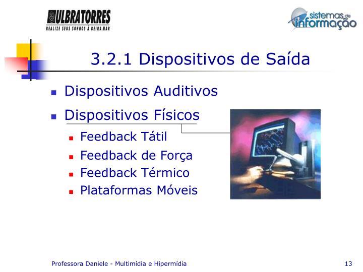 3.2.1 Dispositivos de Saída