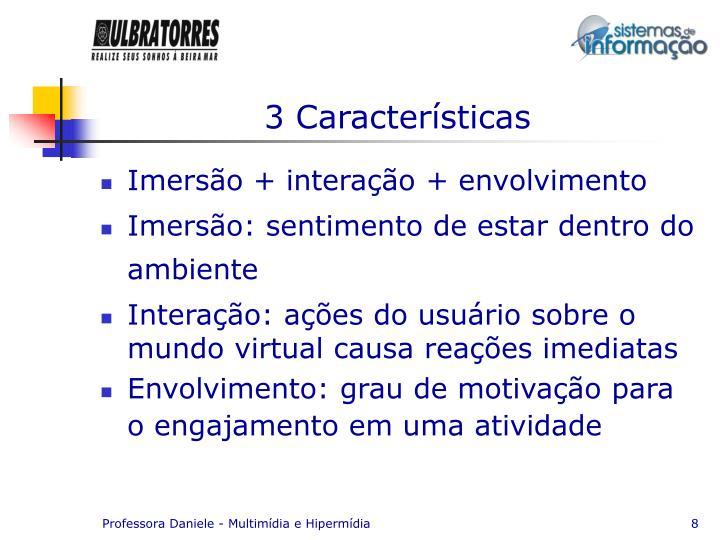 3 Características
