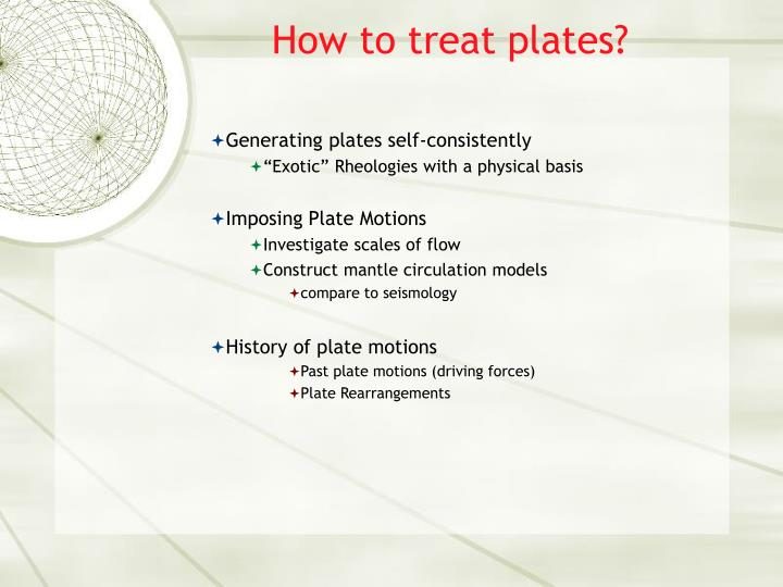 How to treat plates?