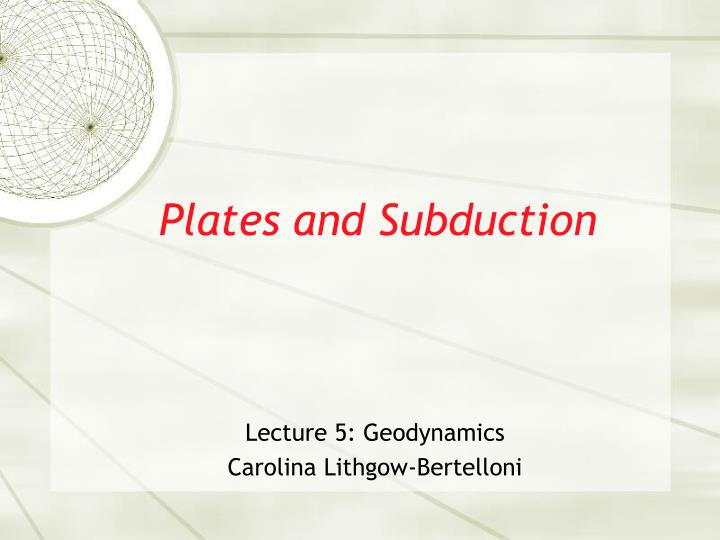 Plates and Subduction