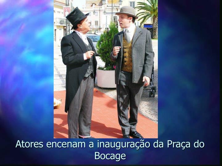 Atores encenam a inauguração da Praça do Bocage