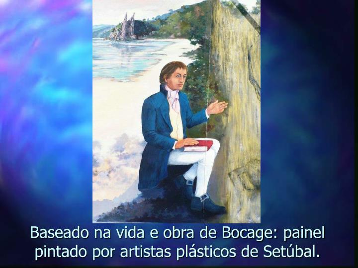Baseado na vida e obra de Bocage: painel pintado por artistas plásticos de Setúbal.