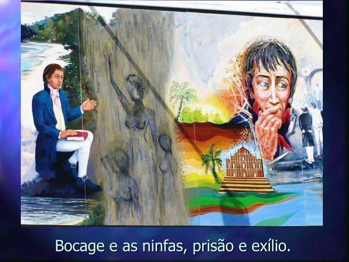 Bocage e as ninfas, prisão e exílio.