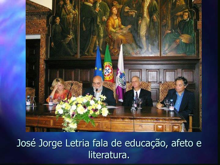 José Jorge Letria fala de educação, afeto e literatura.