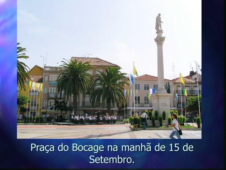 Praça do Bocage na manhã de 15 de Setembro.
