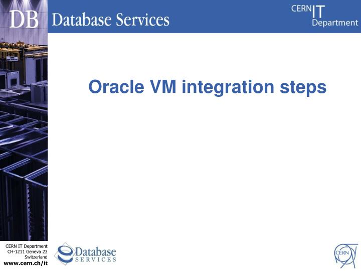 Oracle VM integration steps