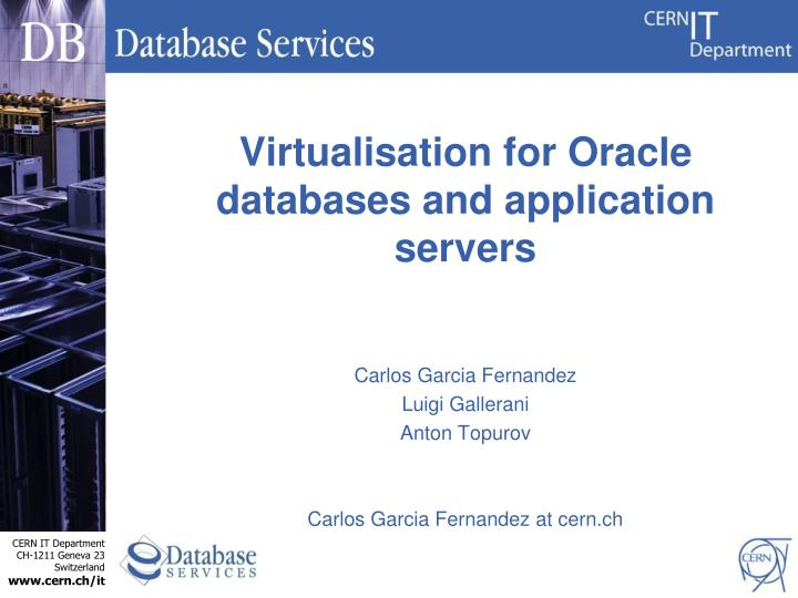 Virtualisation for Oracle databases and application servers