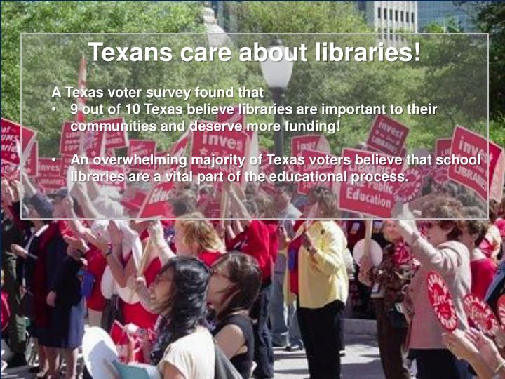 Texans care about libraries!