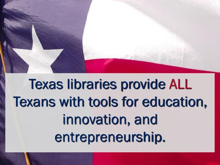 Texas libraries provide