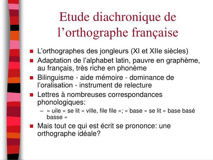 Etude diachronique de l'orthographe française