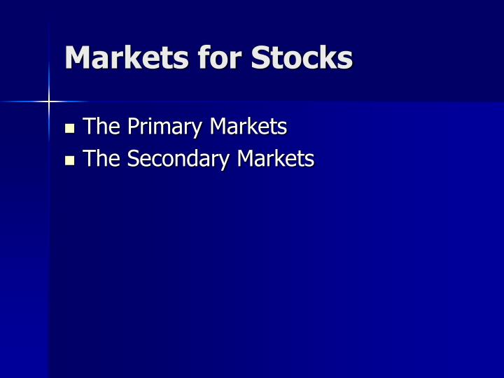Markets for Stocks