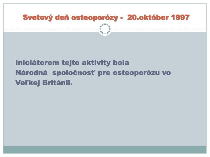 Svetový deň osteoporózy -  20.október 1997