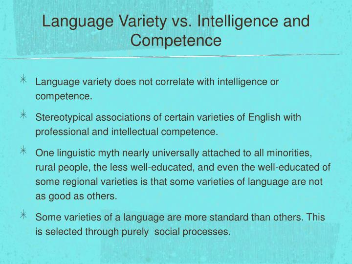 Language Variety vs. Intelligence and Competence