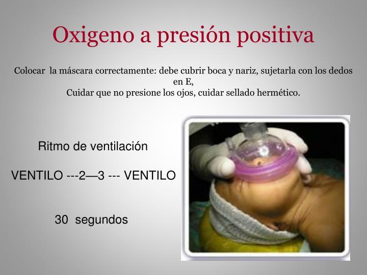 Oxigeno a presión positiva