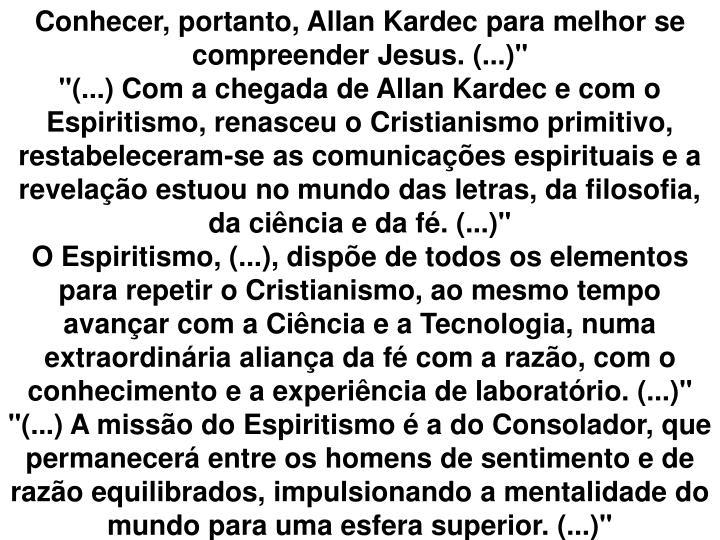 """Conhecer, portanto, Allan Kardec para melhor se compreender Jesus. (...)"""""""