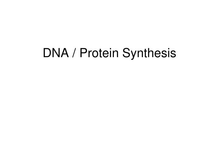 Dna protein synthesis